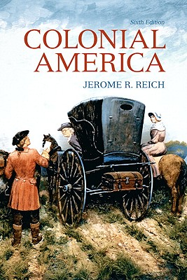 Colonial America By Reich, Jerome R.