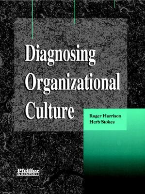 Diagnosing Organizational Culture By Harrison, Roger