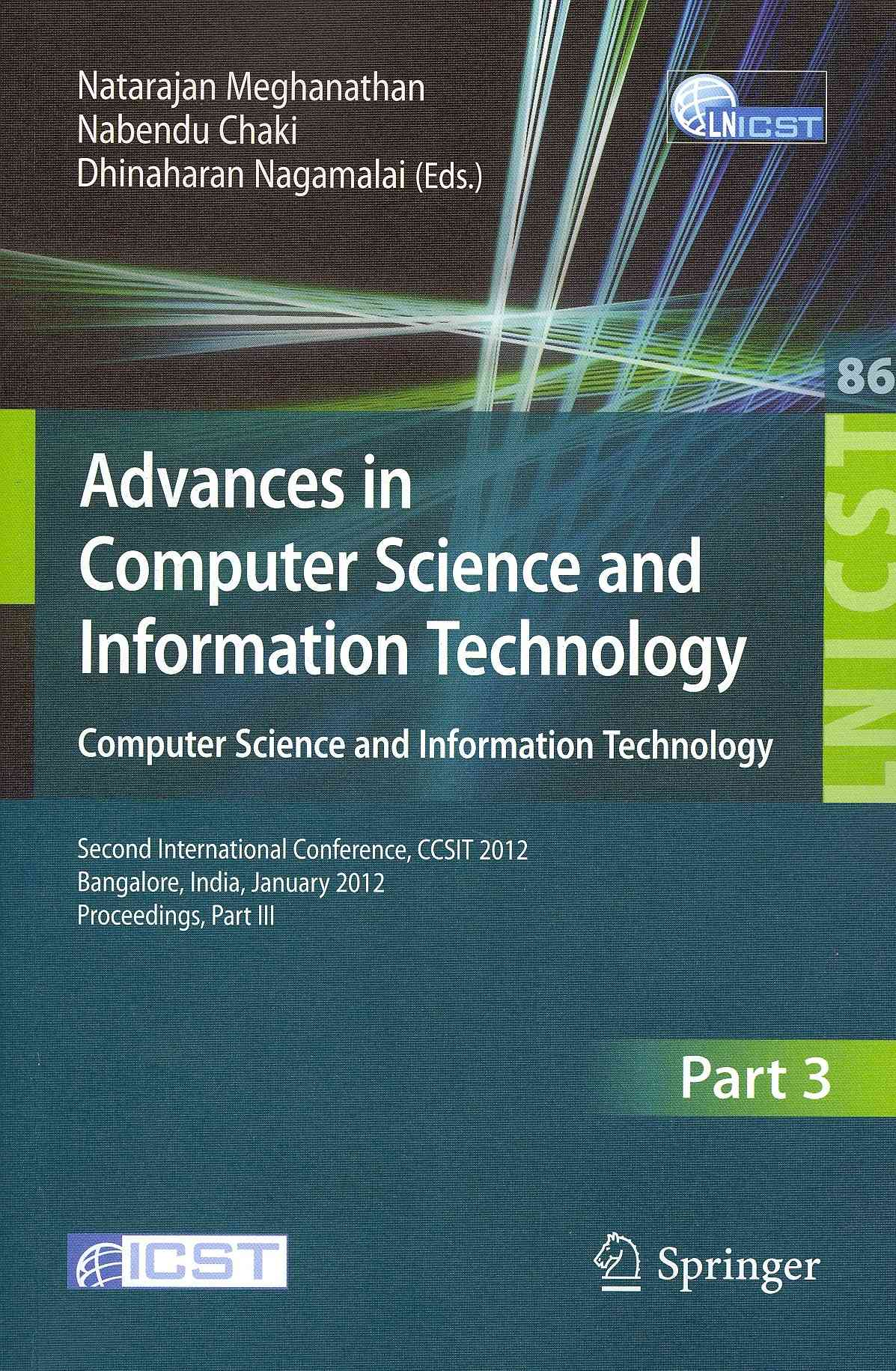 Advances in Computer Science and Information Technology. By Meghanathan, Natarajan (EDT)/ Chaki, Nabendu (EDT)/ Nagamalai, Dhinaharan (EDT)